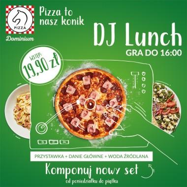 DJ Lunch w Pizza Dominium