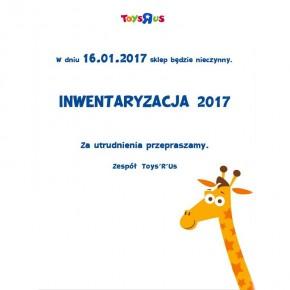 TOYS'R'US: Sklep nieczynny w dn. 16.01.2017 z powodu inwentaryzacji