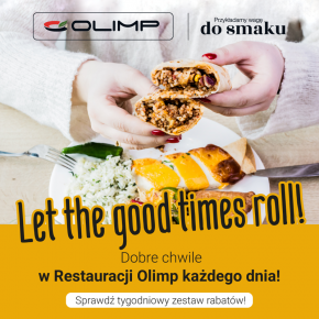 Let the good time roll! Dobre chwile w Restauracji Olimp każdego dnia