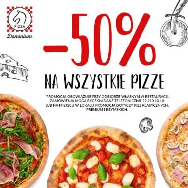 -50% na wszystkie pizze klasyczne, premium i rzymskie w Pizza Dominium